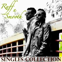 Singles Collection — Ruff n Smooth