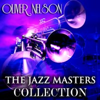 The Jazz Masters Collection — Oliver Nelson