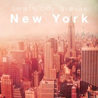 Smooth City Grooves New York — сборник