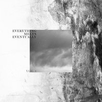 Everything Melts Eventually Vol. I — сборник
