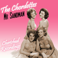 Mr Sandman — The Chordettes