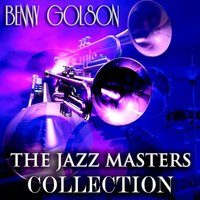 The Jazz Masters Collection — Benny Golson