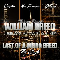 Last of a Dieing Breed — 4rAx, William Breed, Av Lmkr