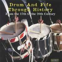 Drum and Fife Through Histrory From the 17th To the 20th Century — The Guild Of Ancient Fifes And Drums