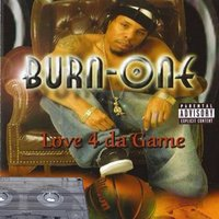Love 4 da Game — Burn One