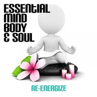 Essential Mind, Body & Soul - Re-Energize — The Relaxation Factory
