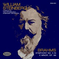 Brahms: Symphony No. 4 in E Minor, Op. 98 — Иоганнес Брамс, Pittsburgh Symphony Orchestra, William Steinberg, Pittsburgh Symphony Orchestra & William Steinberg