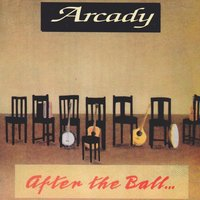 After the Ball — Arcady
