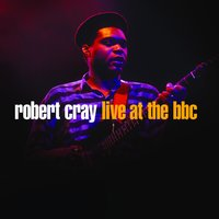 Robert Cray Live At The BBC — Robert Cray