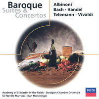 Baroque Suites & Concertos — Academy of St. Martin in the Fields, Sir Neville Marriner, Stuttgarter Kammerorchester, Karl Münchinger
