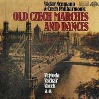Vejvoda, Vačkář & Vacek: Old Czech Marches and Dances Vol. 2 — Václav Neumann, Czech Philharmonic Orchestra