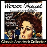 Woman Obsessed (Ost) [1959] — Lionel Newman, Hugo Friedhofer, Twentieth Century Fox Orchestra