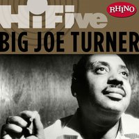 Rhino Hi-Five: Big Joe Turner — Big Joe Turner, Pete Johnson Atomic Boogie