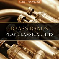 Finest Recordings - Brass Bands Play Classical Hits — Джакомо Мейербер, Harry Mortimer, Massed Brass Band of Fodens Motor Works, Fairey Aviation & Morris Motors