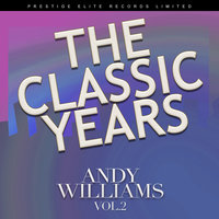 The Classic Years, Volume Two — Andy Williams