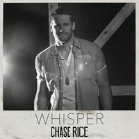 Whisper — Chase Rice