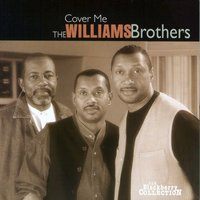Cover Me — The Williams Brothers