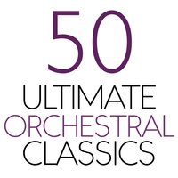 50 Ultimate Orchestral Classics — сборник