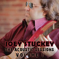 The Acoustic Sessions, Vol. 1 — Joey Stuckey