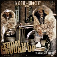 From the Ground up the Soundtrack — Mac Dre, Kilo Curt