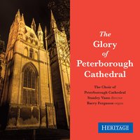 The Glory of Peterborough Cathedral — Ralph Vaughan Williams, Eleanor Farjeon, Gerald Finzi, Томас Луис де Виктория, Henry Walford Davies, Томас Таллис, Thomas Weelkes, Martin PEERSON, Stanley Vann