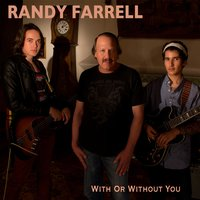 With or Without You — Randy Farrell