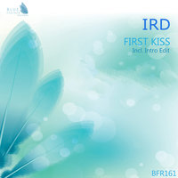 First Kiss — IRD