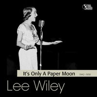 It's Only a Paper Moon — Lee Wiley