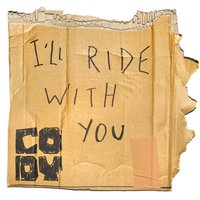 I'll Ride with You — Cody