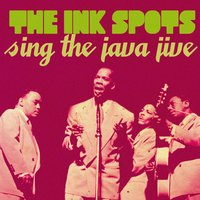 The Ink Spots Sing the Java Jive — The Ink Spots