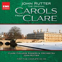 The original Carols from Clare — John Rutter, Франц Грубер