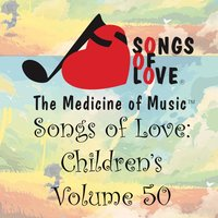 Songs of Love: Children's, Vol. 50 — сборник