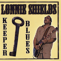 Keeper Of The Blues — Lonnie Shields