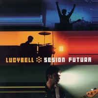 Sesion Futura — Lucybell