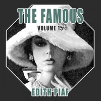 The Famous Edith Piaf, Vol. 15 — Edith Piaf