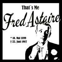 That´s Me Fred Astaire — Fred Astaire