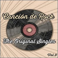Canción de Rock, The Original Singles Vol. 9 — сборник