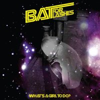 What's a Girl To Do — Bat For Lashes