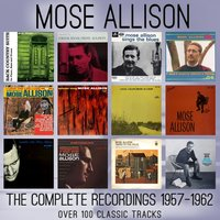 The Complete Recordings 1957-1962 — Mose Allison