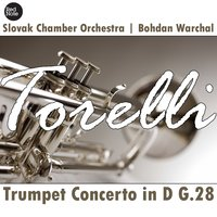 Torelli: Trumpet Concerto in D G. 28 — Slovak Chamber Orchestra & Bohdan Warchal