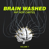 Brain Washed: Hip Hop Cartel, Vol. 7 — сборник