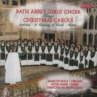 Christmas Carols from Bath Abbey — The Girls Choir of Bath Abbey|Marcus Sealy|Conductor Peter King