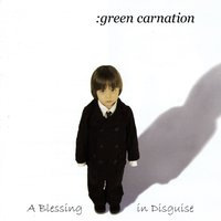 A Blessing In Disguise — Green Carnation