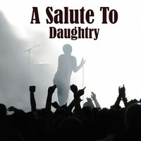 A Salute To Daughtry — The Rock Heroes