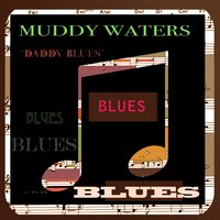 Daddy Blues — Muddy Waters