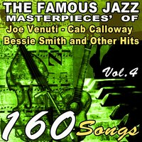 The Famous Jazz Masterpieces' of Joe Venuti, Cab Calloway, Bessie Smith and Other Hits, Vol. 4 — сборник
