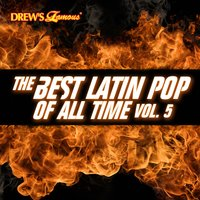 The Best Latin Pop of All Time, Vol. 5 — The Hit Crew