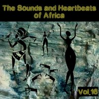The Sounds and Heartbeat of Africa,Vol. 16 — сборник