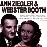 Love's Old Sweet Song: The Best Of — Webster Booth, Anne Ziegler, Ann Ziegler, Anne Ziegler & Webster Booth