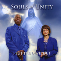 I Put the Devil Out — Souls of Unity